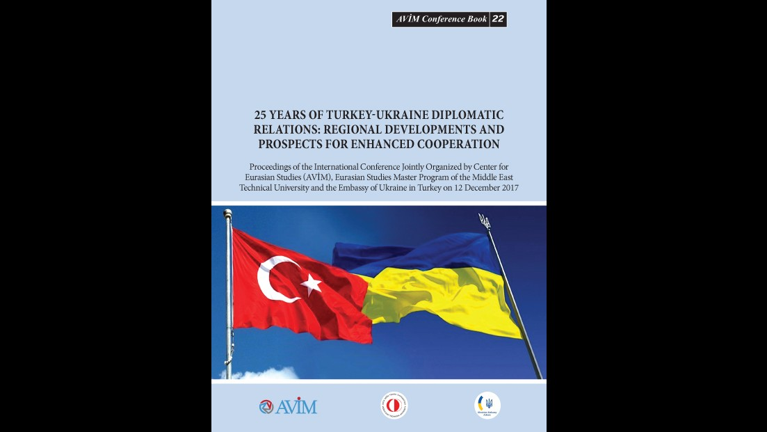 "AVİM CONFERENCE BOOK TITLED ""25 YEARS OF TURKEY-UKRAINE DIPLOMATIC RELATIONS: REGIONAL DEVELOPMENTS AND PROSPECTS FOR ENHANCED COOPERATION""  IS PUBLLISHED"