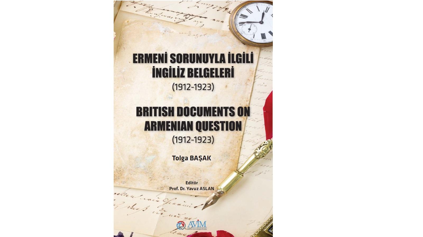 AVIM PUBLISHED THE BOOK ENTITLED BRITISH DOCUMENTS ON ARMENIAN QUESTION (1912-1923) BY ASSOCIATE PROFESSOR TOLGA BAŞAK