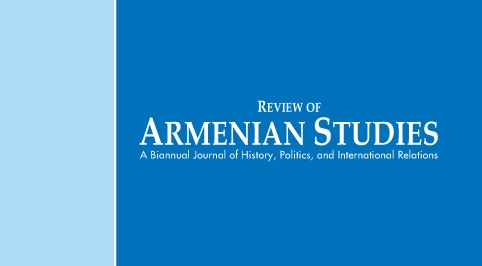 CALL FOR PAPERS: REVIEW OF ARMENIAN STUDIES (ISSUE #35)