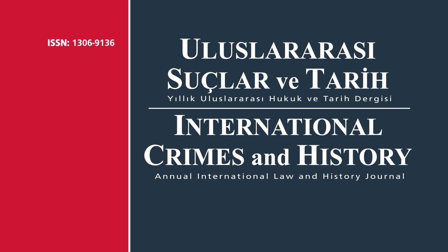 DUYURU: ULUSLARARASI SUÇLAR VE TARİH / INTERNATIONAL CRIMES AND HISTORY DERGİSİNİN 20. SAYISI YAYIMLANDI
