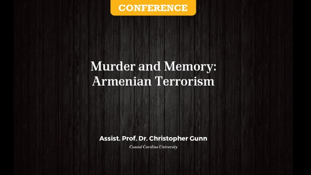 """ANOUNCEMENT: A CONFERENCE TITLED """"MURDER AND MEMORY: ARMENIAN TERRORISM"""""""
