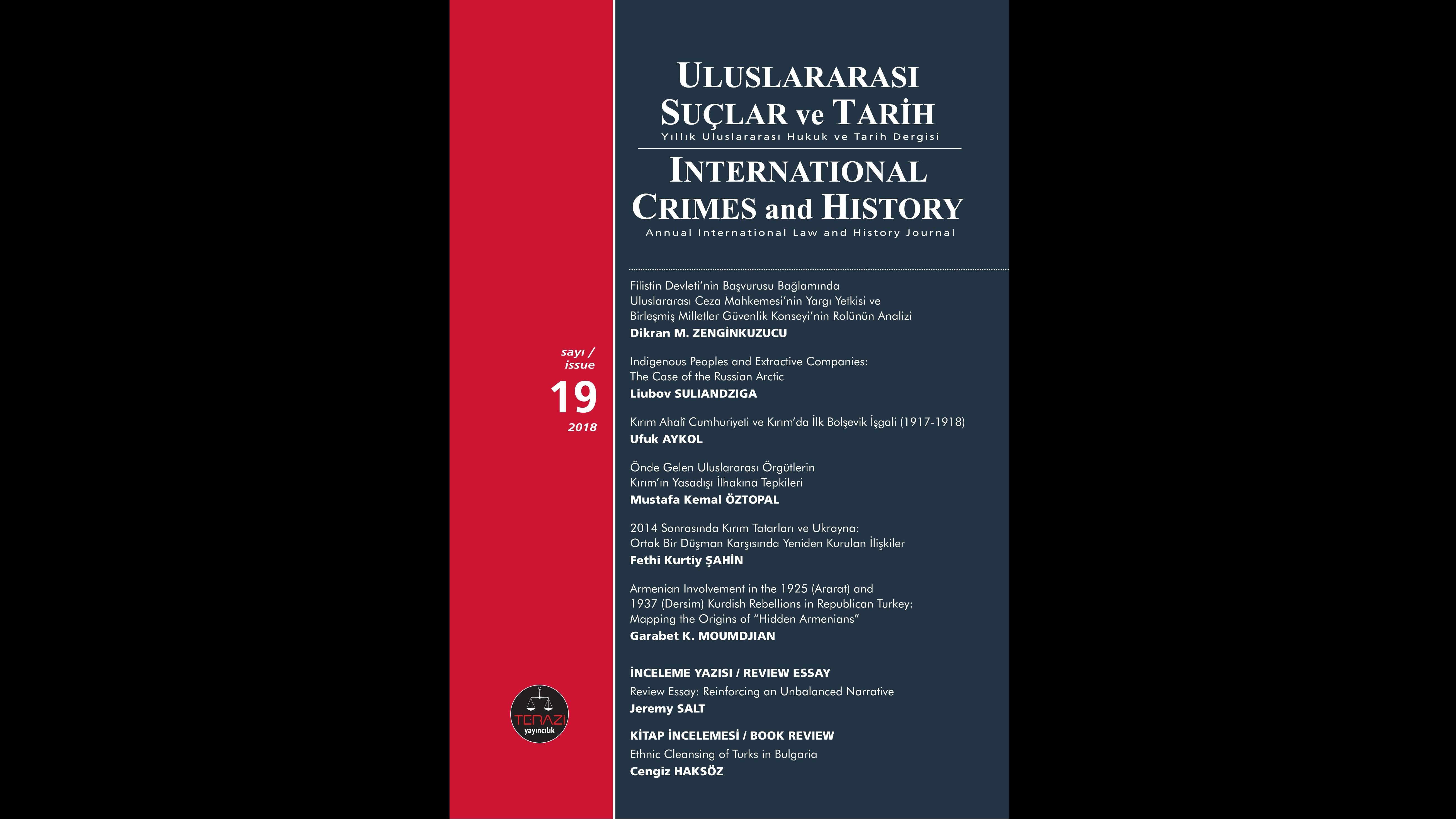 DUYURU: ULUSLARARASI SUÇLAR VE TARİH / INTERNATIONAL CRIMES AND HISTORY DERGİSİNİN 19. SAYISI YAYINLANDI