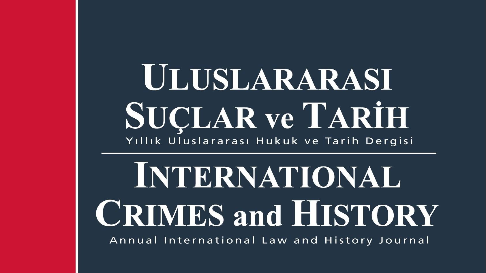 CALL FOR PAPERS: ULUSLARARASI SUÇLAR VE TARİH / INTERNATIONAL CRIMES AND HISTORY- 20TH ISSUE
